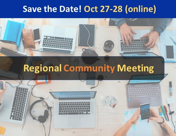 Save the date for our regional community meeting, October 27th and 28th, online. More details soon